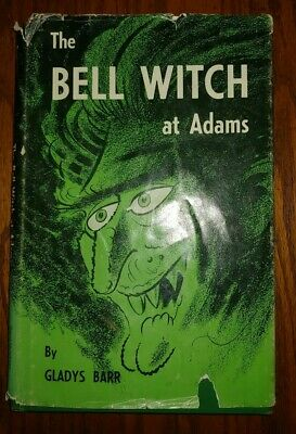 The Bell witch at Adams Famous witches and ghosts Gladys H Barr hc/dj 1969