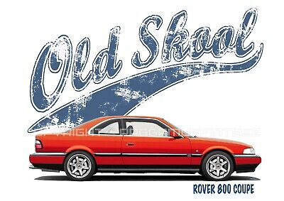 ROVER 800 COUPE t-shirt. OLD SKOOL. CLASSIC CAR. MODIFIED. BRITISH.