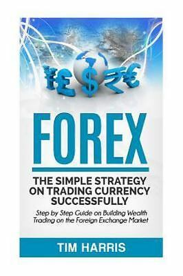 PDF/EBOOK- Forex : The Simple Strategy on Trading Currency Successfully