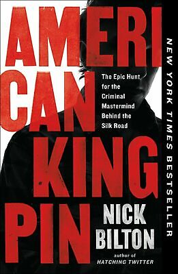 AMERICAN KINGPIN: The Epic Hunt for the Criminal Mastermind (0143129023)