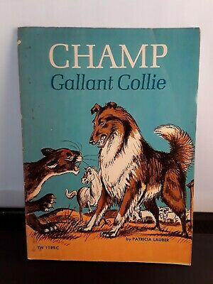 Champ Gallant Collie - Patricia Lauber Book - FREE P&P! UK ONLY! 1960 *
