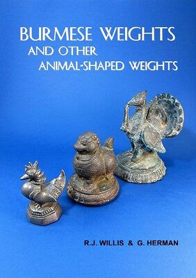 New Book - Burmese Weights & Other Animal-Shaped Weights (Opium weights)  2019