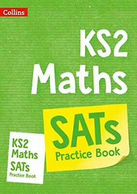 KS2 Maths SATs Practice Workbook: Key Stage 2 (Collins KS2 SA New Paperback Book