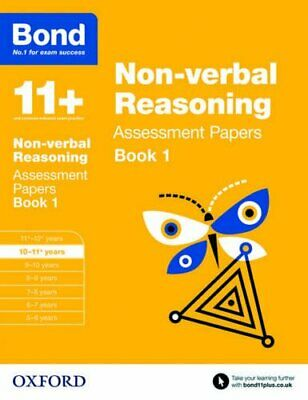 Bond 11+: Non-verbal Reasoning Assessment Papers: 10-11+ year New Paperback Book