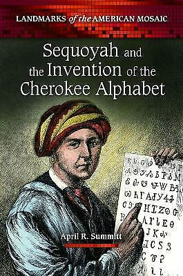 Sequoyah and the Invention of the Cherokee Alphabet by Summitt, April R.