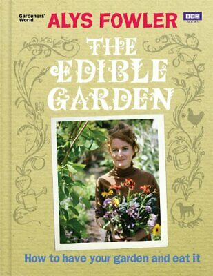 The Edible Garden: How to Have Your Garden and Eat It New Hardcover Book