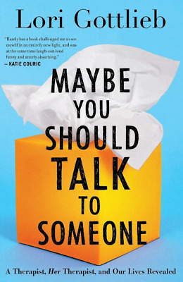 Maybe You Should Talk to Someone: A Therapist, Her Therapist by Lori Gottlieb