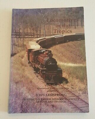 Locomotives in the Tropics, Vol 2, 1910-1958, by J Armstrong Rare Trains