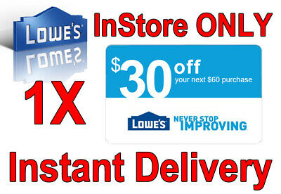 1x Lowes $30 OFF $60 INSTANT Discount Fastest DELIVERY-1COUPON IN-STORE ONLY