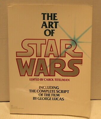 The Art of Star Wars Including The Complete Script of The Film by George Lucas