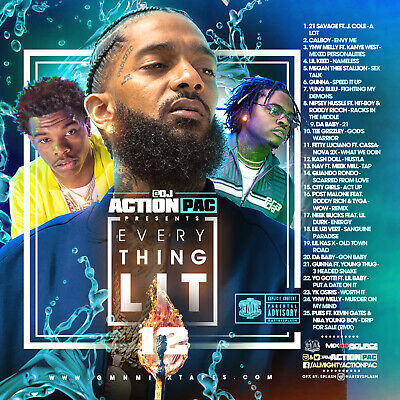 Dj Action Pac - Everything Lit 12 (Mix Cd) 21 Savage, Ynw Melly, Nipsey Hussle