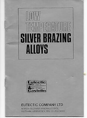 EUTECTIC Low Temperature Silver Brazing Alloys instruction booklet age unknown