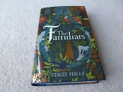 The Familiars - Stacey Halls - NEW Signed/Lined/Dated 1st/1st UK Hardback