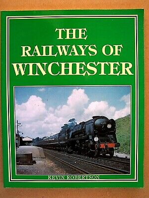 The Railways Of Winchester. Locomotives Book.