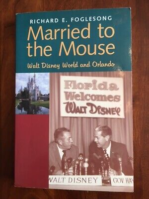 Married to the Mouse: Walt Disney World and Orlando FLORIDA History, Mickey