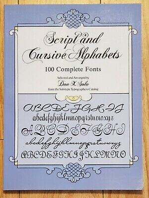 Lettering, Calligraphy, Typography: Script and Cursive Alphabets : 100 Complete