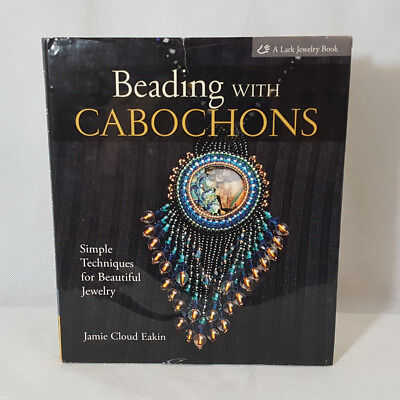 Beading with Cabochons A Lark Jewelry Book Jamie Cloud Eakin