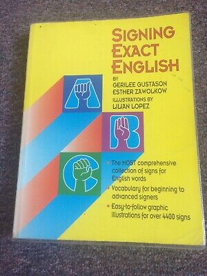 Signing Exact English by Gerilee Gustason and Esther Zawolkow (1993, Paperback)