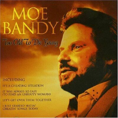 Moe Bandy Too Old To Die Young Cd Just Good Ol Boys I Cheated Me Right Out Of Yo