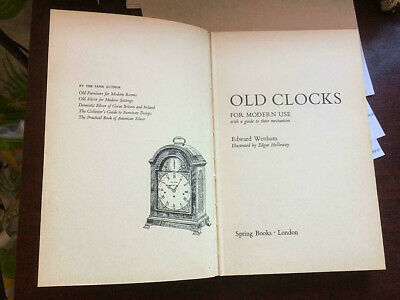 Old clocks for modern use, with a guide to their mechanism, Wenham, Edward, 1964