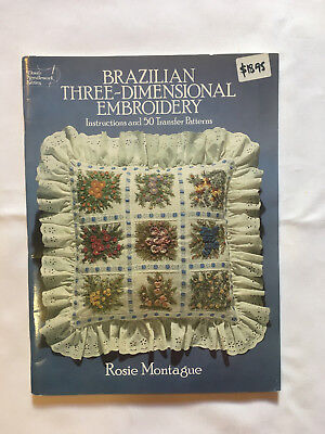 Brazilian Three-Dimensional Embroidery. Instruction & pattern book. New