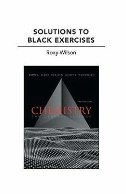 Solutions to Black Exercises For Chemistry : The Central Science, Paperback b...