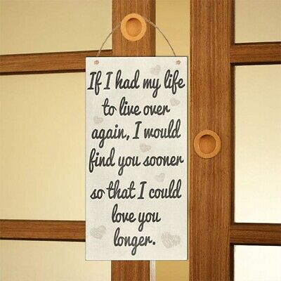 If I Had My Life To Live Over Again Romantic Gift Valentine Home Sign Plaque FI