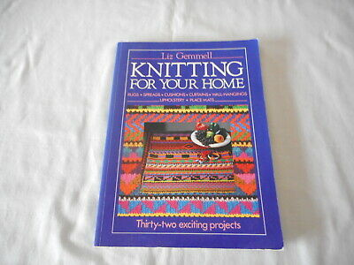 Knitting For Your Home by Liz Gemmell - Thirty-two exciting projects