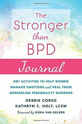 The Stronger Than BPD Journal: DBT Activities to Help You Man New Paperback Book