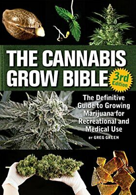 The Cannabis Grow Bible by Greg Green