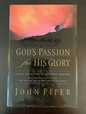 GOD'S PASSION FOR His Glory: Living the Vision of Jonathon Edwards by Piper