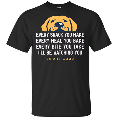 Men's Life Is Good Every Snack You Make T-Shirt size M-3XL