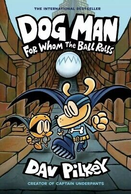 Dog Man For Whom the Ball Rolls Dog Man #7  Dav Pilkey Hardcover  NEW