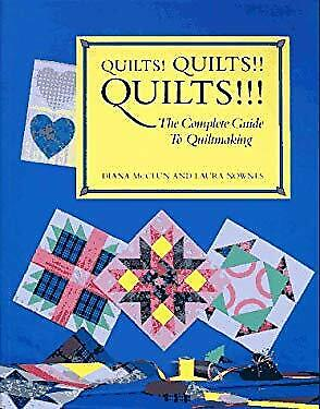Quilts! Quilts!! Quilts!!! : The Complete Guide to Quiltmaking by McClun, Diana