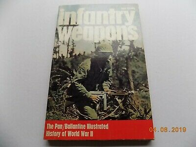 Pan/Ballantine Illustrated History of World War 2 - INFANTRY WEAPONS - J Weeks