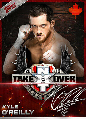 Topps SLAM WWE Kyle OReilly RED SIGNATURE NXT TakeOver Toronto 19 [DIGITAL]
