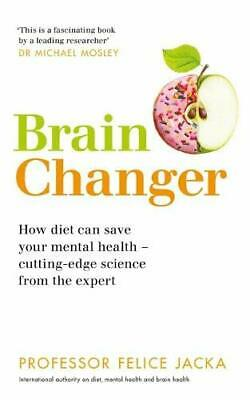 Brain Changer: How diet can save your mental health – cutting New Paperback Book