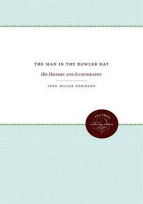 Man in the Bowler Hat: His History and Iconography