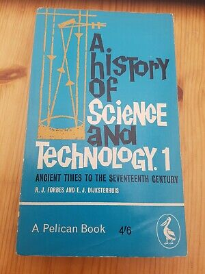 A History Of Science And Technology: 1 Ancient Times To The Seventeenth Century.