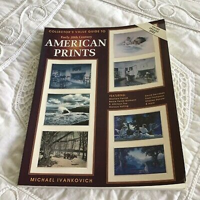 Collector's Guide to American Prints Michael Ivankovich 1998 255 pgs