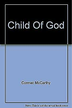 Child of God by McCarthy, Cormac
