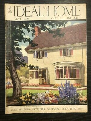 The Ideal Home: Building, Materials, Equipment, Furnishing, May 1939