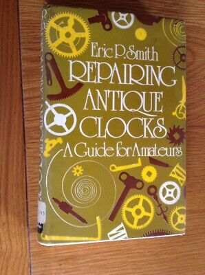 Repairing Antique Clocks. Guide For Amateurs. 231Page BookBy Eric Smith