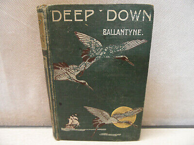 Antique Late 19th Century - Deep Down A Tale of The Cornish Mines R.M.Ballantyne