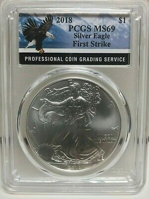 2018 Silver Eagle - Pcgs First Strike Ms69 - Eagle Label !