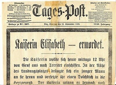Tages-Post, 11.Sept. 1898 KAISERIN ELISABETH ermordet!