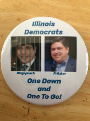 Anti Illinois Rod Blagojevich and J.B. Pritzker  Corruption  button pin One Down