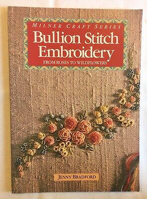 Bullion Stitch Embroidery, floral embroidery instruction & pattern book. New