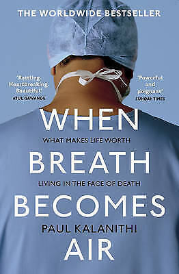 When Breath Becomes Air by Paul Kalanithi Paperback B