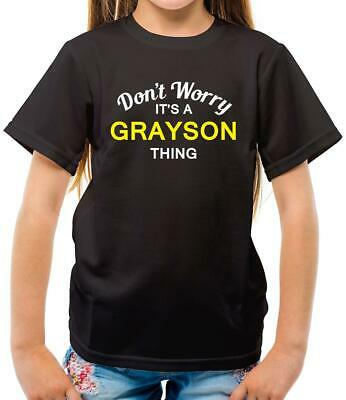 Don't Worry It's a GRAYSON Thing! - Kids T-Shirt - First Name - Surname-Personal